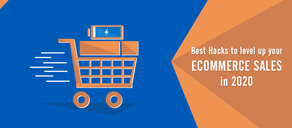 Best Hacks to level up your Ecommerce Sales in 2020